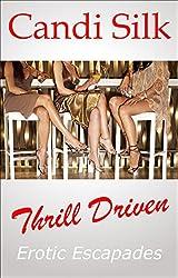 Thrill Driven: Erotic Escapades