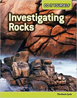 Investigating rocks the rock cycle do it yourself will hurd investigating rocks the rock cycle do it yourself will hurd 9781432923150 amazon books solutioingenieria Image collections