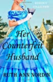 Her Counterfeit Husband, Ruth Nordin, 1479259608