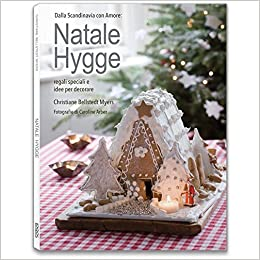 7c42d08fd70f92 Amazon.it: Natale hygge. Regali speciali e idee per decorare - Christiane  Bellstedt Myers, C. Arber - Libri