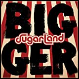 51oRFpHulFL. SL160  - Sugarland - Bigger (Album Review)