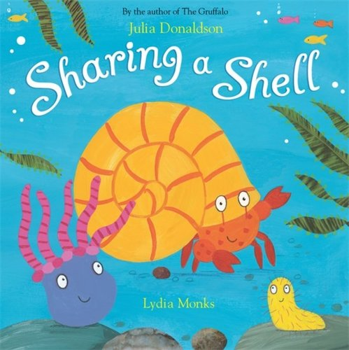 Sharing a Shell: Amazon.co.uk: Donaldson, Julia, Monks, Lydia: Books