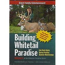 Building Whitetail Paradise Volume 3