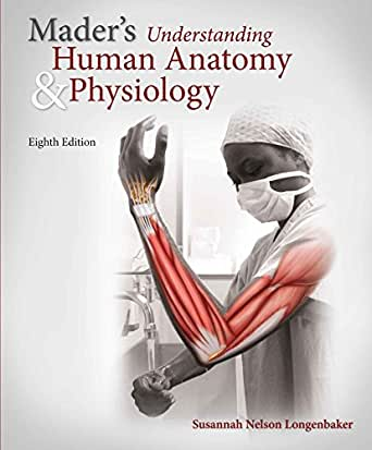 Mader understanding human anatomy physiology 8th edition