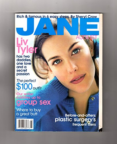 Jane Periodical - August, 1998. Liv Tyler Cover. Sheryl Crow, Yvonne Bridges, Blake Nelson Fiction, Sam Sarpong, Radha Mitchell, Eyeless Date, Group Sex, Buy a Great Butt