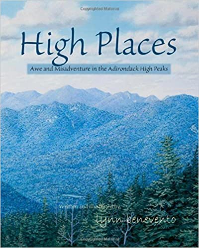 Book By lynn benevento High Places: Awe and Misadventure in the Adirondack High Peaks (1st Frist Edition)