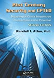 21st Century Security and CPTED : Designing for Critical Infrastructure Protection and Crime Prevention, Second Edition, Atlas, Randall I., 1439880212