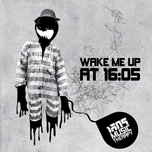 Wake Me up at 16:05