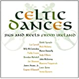 Celtic Dances: Jigs & Reels From Ireland