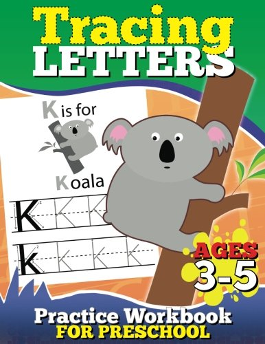 Tracing Letters Practice Workbook for Preschool Ages 3-5 (Kid's Educational Activity Books) (Volume 1) (Printable Activity Pages For 3 Year Olds)