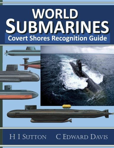 World Submarines: Covert Shores Recognition Guide (World Best Secret Intelligence Services)