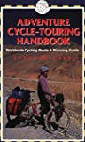 img - for Adventure Cycle-Touring Handbook: A Worldwide Cycling Route & Planning Guide book / textbook / text book