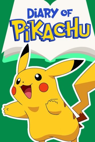 Diary of Pikachu – Book 3: Gotta Catch