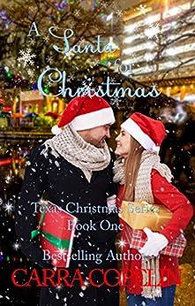 A Santa For Christmas: Texas Christmas Series, Book 1 by [Copelin, Carra]