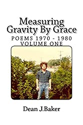 Measuring Gravity By Grace (Poems 1970-1980)