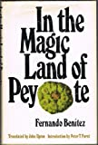 In the Magic Land of Peyote, Fernando Benitez, 0292738064