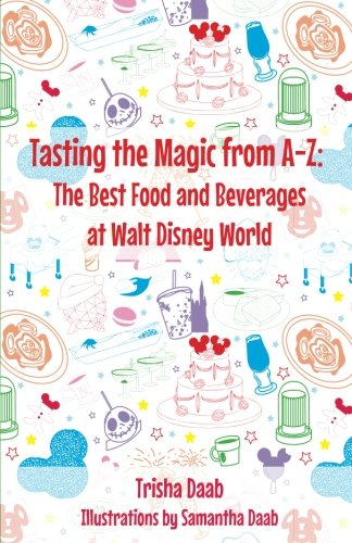 Tasting the Magic from A-Z: The Best Food and Beverages at Walt Disney World (Best Food At Disney World)