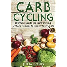 Carb Cycling: Lose Weight, Gain Muscles and Get Lean with this Carb Cycling Diet Guide Today. With Carb Cycling Recipes and a Carb Cycling Meal Plan!