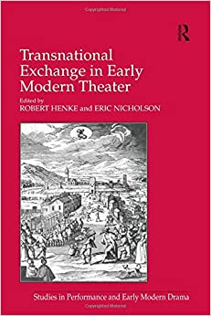 Transnational Exchange in Early Modern Theater (Studies in Performance and Early Modern Drama)