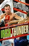 Irish Thunder: The Hard Life & Times of Micky Ward, Library Edition