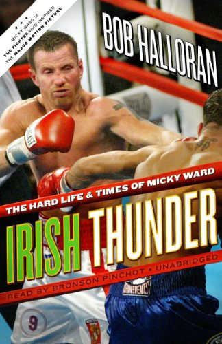 Irish Thunder: The Hard Life & Times of Micky Ward, Library Edition by Blackstone Audio, Inc.