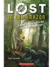 Lost in the Amazon: A Battle for Survival in the Heart of the Rainforest (Lost #3): A Battle for Survival in the Heart of the Rainforest (3)