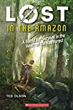 #9: Lost in the Amazon (Lost #3): A Battle for Survival in the Heart of the Rainforest