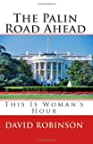 The Palin Road Ahead, David Robinson, 1456471139