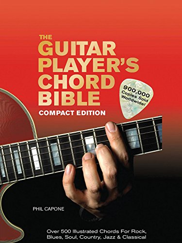(The Guitar Player's Chord Bible: Over 500 Illustrated Chords for Rock, Blues, Soul, Country, Jazz, & Classical)