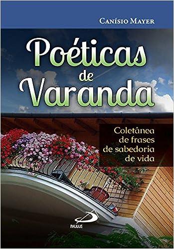 Poéticas De Varanda Coletânea De Frases De Sabedoria De