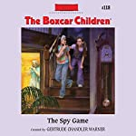 The Spy Game: The Boxcar Children Mysteries, Book 118 | Gertrude Chandler Warner