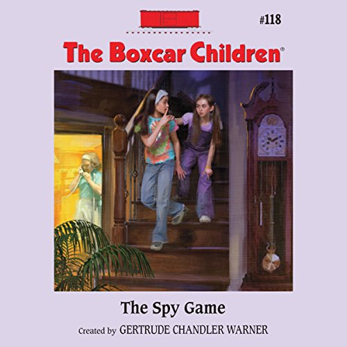 The Spy Game: The Boxcar Children Mysteries, Book 118