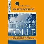Las enseñanzas de Eckhart Tolle: El poder del ahora, guía práctica para el día a día [The Teachings of Eckhart Tolle: The Power of Now, a Practical Guide for the Everyday]   Marina Borruso
