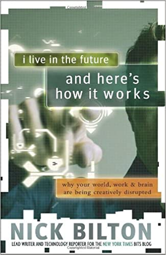 \PDF\ I Live In The Future & Here's How It Works: Why Your World, Work & Brain Are Being Creatively Disrupted. other human drive Record Power motor
