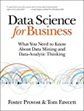"Written by renowned data science experts Foster Provost and Tom Fawcett, Data Science for Business introduces the fundamental principles of data science, and walks you through the ""data-analytic thinking"" necessary for extracting useful knowl..."