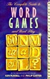 The Complete Guide to Word Games and Word Play, Ken A. Russell and Philip J. Carter, 0572019793