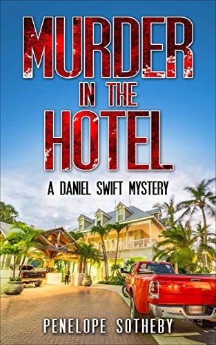 Murder in the Hotel: A Daniel Swift Mystery by [Sotheby, Penelope]