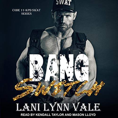 (Bang Switch: Code 11-KPD SWAT Series, Book 3)
