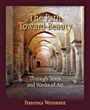 The Path Toward Beauty, Francesca Weinmann, 0982967853