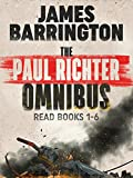 The Paul Richter Omnibus: Read Books 1-6 of the Explosive Thrillers (An Agent Paul Richter Thriller)