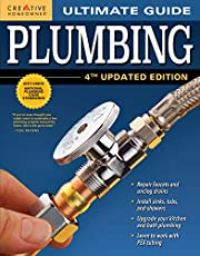 Ultimate Guide: Plumbing, 4th Updated Edition (Creative Homeowner) 800+ Photos; Step-by-Step Projects and Comprehensive How-To Information on Up-to-Date Products & Code-Compliant Techniques for DIY