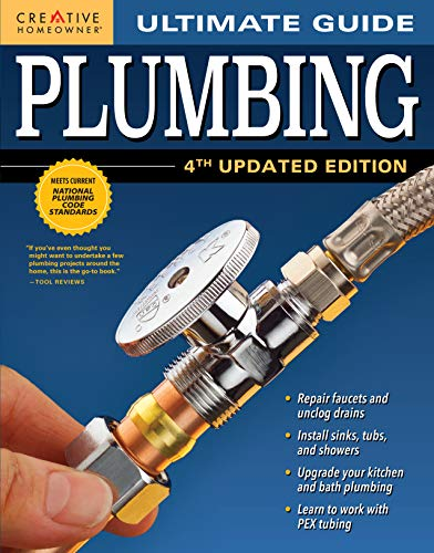 Ultimate Guide: Plumbing, 4th Updated Edition (Creative Homeowner) 800+ Photos; Step-by-Step Projects and Comprehensive How-To Information on Up-to-Date Products & Code-Compliant Techniques for DIY (Plumbing Engineering)