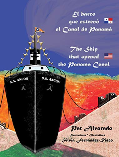 (El barco que estrenó el Canal de Panamá * The Ship that opened the Panama Canal (Spanish Edition))