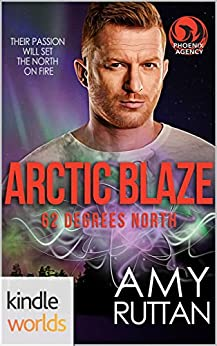The Phoenix Agency Arctic Blaze by Amy Ruttan