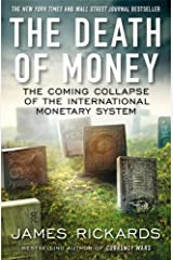 By James Rickards The Death of Money: The Coming Collapse of the International Monetary System