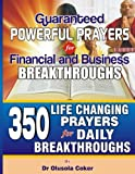 img - for Guaranteed Powerful Prayers For Financial and Business Breakthroughs: 350 Life Changing Prayers for Daily Breakthroughs book / textbook / text book