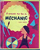 img - for I Want to Be a Mechanic book / textbook / text book
