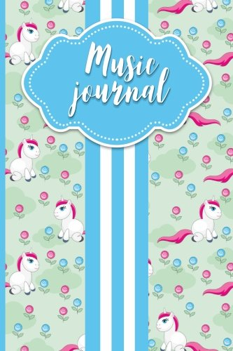 Music Journal: With Lined/Ruled Paper And Staff, Manuscript Paper For Notes: Music Journal, Song Writing Kit - Unicorn Cover (Volume 74)