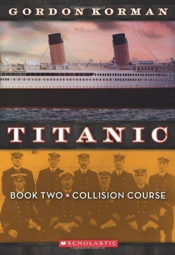 Collision Course (Titanic #2) by Gordon Korman (2011-08-01) pdf