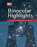Binocular Highlights: 99 Celestial Sights for